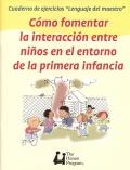 Cuaderno de ejercicios Lenguaje del maestro. Cómo fomentar la interacción entre niños en el entorno de la primera infancia