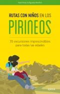 Rutas con niños en los pirineos. 35 excursiones imprescindibles para todas las edades.