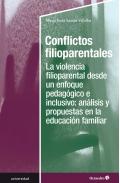 Conflictos filioparentales. La violencia filioparental desde un enfoque pedagógico e inclusivo: análisis y propuestas en la educación familiar