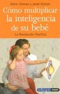 Cómo multiplicar la inteligencia de su bebé. La revolución Pacífica.