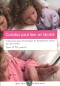 Cuentos para leer en familia.Historias que favorecen el desarrollo sano de los niños.