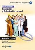 Formación y Orientación Laboral. Técnico y técnico superior. Pruebas libres. Formación profesional para el empleo.