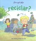 ¿ Por qué debo reciclar ?.