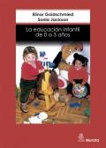 La educación infantil de 0 a 3 años.