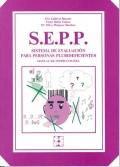 S.E.P.P. Sistema de Evaluación para Personas Plurideficientes