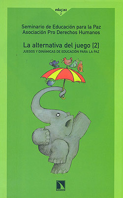 La Alternativa Del Juego 2 Juegos Y Dinamicas De Educacion Para La Pa