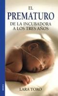 El prematuro. De la incubadora a los tres años.
