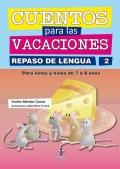 Cuentos para las vacaciones. Repaso de Lengua 2. Para niños y niñas de 7 a 8 años