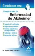 Comprender la enfermedad de Alzheimer. El médico en casa.