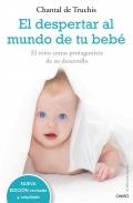 El despertar al mundo de tu bebé. El niño como protagonista de su desarrollo.