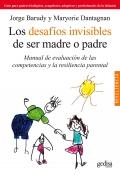 Los desafíos invisibles de ser madre o padre. Manual de evaluación de las competencias y la resiliencia parental.
