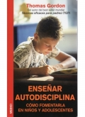 Enseñar autodisciplina. Cómo fomentarla en niños y adolescentes