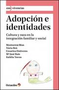 Adopción e identidades. Cultura y raza en la integración familiar y social.