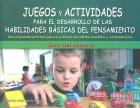 Juegos y actividades para el desarrollo de las habilidades básicas del pensamiento. Una propuesta práctica para el estímulo de hábitos mentales y competencias. Libro del alumno.