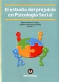El estudio del prejuicio en psicología social.