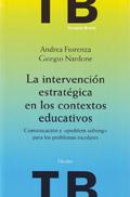 La intervención estratégica en los contextos educativos. Comunicación y problem-solving para los problemas escolares