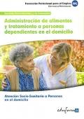 Administración de alimentos y tratamiento a personas dependientes en el domicilio. Atención socio-sanitaria a personas en el domicilio.