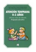 Atención temprana 0-3 años. Primer ciclo de infantil. Propuesta educativa.
