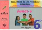 FUNCI-6. Desarrollo de las funciones ejecutivas. 6º de Primaria.