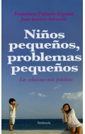 Niños pequeños, problemas pequeños. Las soluciones más prácticas.