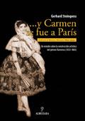 ...y Carmen se fue a París. Un estudio sobre la construcción artística del género flamenco (1833-1865)