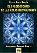 El caleidoscopio de las relaciones humanas.