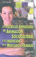 Los técnicos superiores en animación sociocultural y su inserción en el mercado de trabajo.