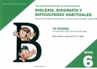 Dificultades específicas de lectoescritura: dislexia, disgrafía y dificultades habituales. Nivel 6