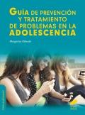 Guía de prevención y tratamiento de problemas en la adolescencia.