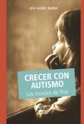 Crecer con autismo. Los mundos de pilar