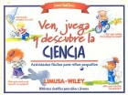 Ven, juega y descubre la ciencia. Actividades fáciles para niños pequeños.
