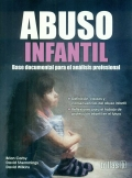 Abuso infantil. Base documental para el análisis profesional