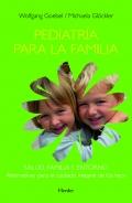 Pediatría para la familia. Salud, familia y entorno. Alternativas para el cuidado integral de los hijos.