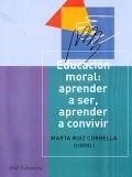 Educación moral: aprender a ser, aprender a convivir.