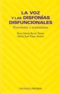 La voz y las disfonías disfuncionales. Prevención y tratamiento.