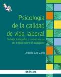 Psicología de la calidad de vida laboral. Trabajo, trabajador y consecuencias del trabajo sobre el trabajador