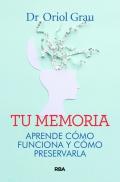 Tu memoria. Aprende cómo funciona y cómo preservarla