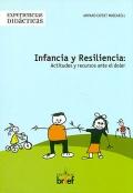 Infancia y resiliencia: actitudes y recursos ante el dolor.