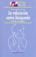 La educación como búsqueda. Filosofía y Pedagogía.