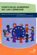 Porfolio europeo de las lenguas. Modelo de Promoción de Plurilingüismo para la Interacción Cultural.