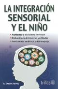 La integración sensorial y el niño. Autismo y el sistema nervioso. Disfunciones del sistema vestibular. Desórdenes auditivos y del lenguaje.
