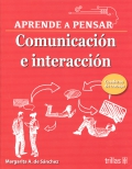 Aprende a pensar. Comunicación e interacción. Cuaderno de trabajo