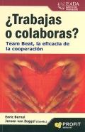 ¿Trabajas o colaboras?. Team Beat, la eficacia de la cooperación.