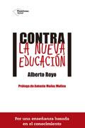 Contra la nueva educación. Por una enseñanza basada en el conocimiento