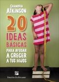 20 ideas básicas para ayudar a crecer a tus hijos. Cuaderno de notas