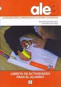 Ale 3. Actividades para el aprendizaje de la lectura y la escritura. Libreta de actividades para el alumno.