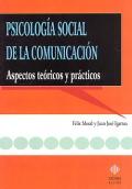 Psicología social de la comunicación. Aspectos teóricos y prácticos.