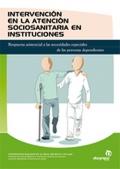 Intervención en la atención sociosanitaria en instituciones. Respuesta asistencial a las necesidades especiales de las personas dependientes.