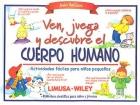Ven, juega y descubre el cuerpo humano. Actividades fáciles para niños pequeños.