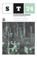 Movimiento obrero. Historia del trabajo. Revista cuatrimestral de empleo, trabajo y sociedad. Sociología del trabajo nº 74